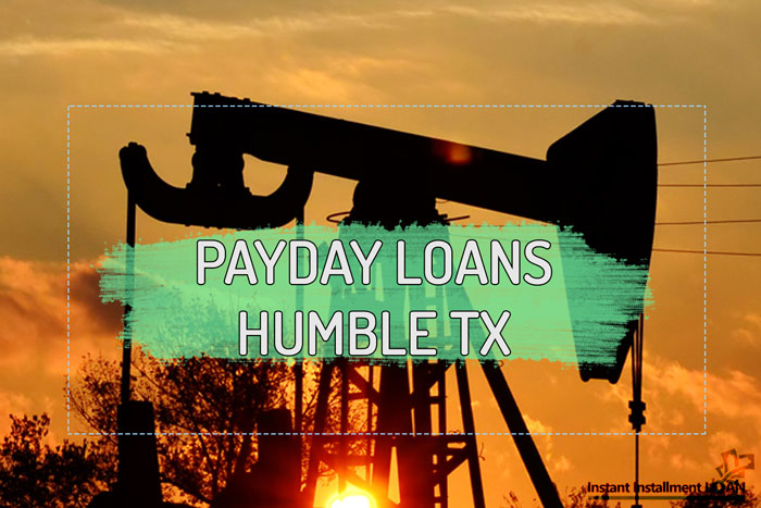 ✅ BEST PAYDAY LOANS HUMBLE TX