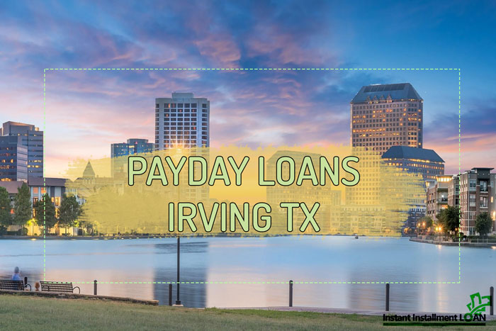 ✅ BEST PAYDAY LOANS IRVING TX